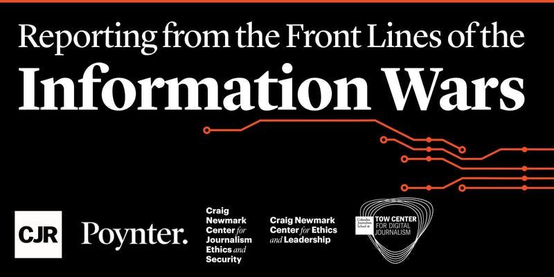 CJR: Reporting from the Front Lines of the Information Wars