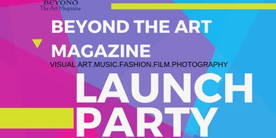 Beyond The Art Magazine Launch  Party