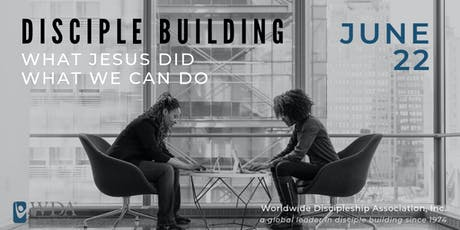 Disciple Building: What Jesus Did, What We Can Do tickets