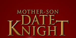 Chick-fil-A Maumelle Mother-Son Date Knight