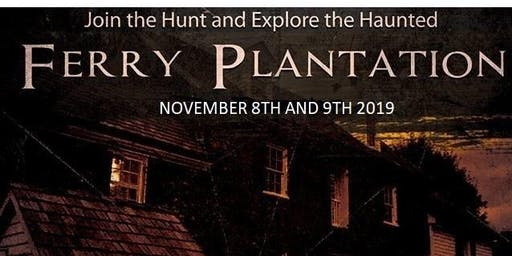 PARANORMAL INVESTIGATION AT FERRY PLANTATION