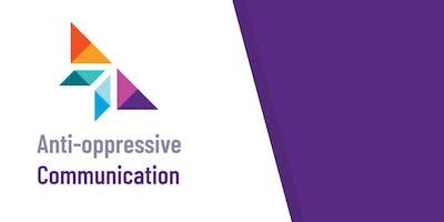 Anti-oppressive Communication Workshop