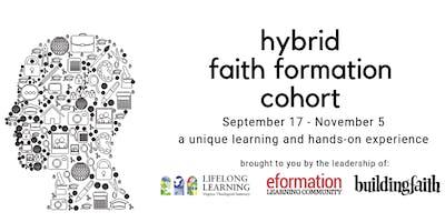 Hybrid Faith Formation Cohort (Fall 2019)