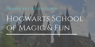 Hogwarts School of  Magic and Fun  August 12 to 16