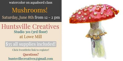 Watercolor on Aquabord with Jen Redstreake:: Mushrooms!