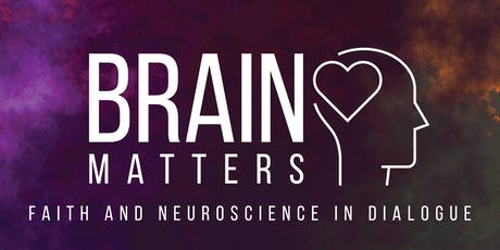 Brain Matters: Faith and Neuroscience in Dialogue tickets
