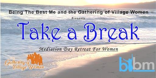 Take A Break Meditation Day Retreat For Women