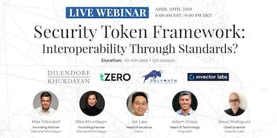 Security Token Framework: Interoperability Through Standards?   Live Webinar   Zurich, Switzerland