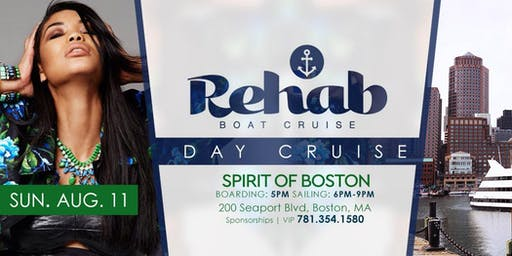 ReHab Day Cruise Part 2 - SUN.AUGUST.11TH | SPIRIT OF BOSTON | 5p-9pm