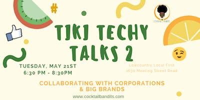 Tiki Techy Talk II