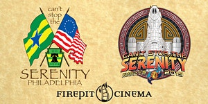 Can't Stop The Serenity Philadelphia Charity Screening...