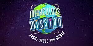 2019 Vacation Bible School - Miraculous Misson