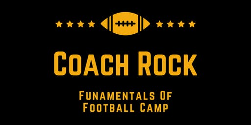 Coach Rock Fundamentals of Football Camp