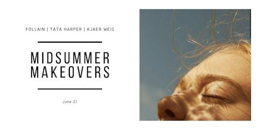Midsummer Makeovers
