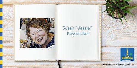 """Meet Susan """"Jessie"""" Keyssecker - Mitchelton Library tickets"""