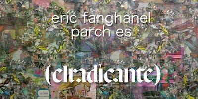 (el radicante) Eric Fanghanel & Parch es