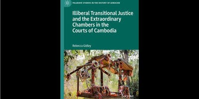 Book Launch: Illiberal Transitional Justice and the Extraordinary Chambers in the Courts of Cambodia