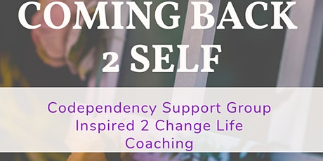 Coming Back 2 Self Codependency Support Group ~Let's Talk Boundaries!!! tickets