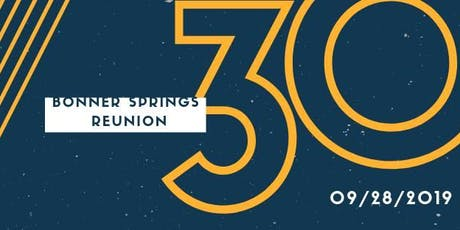 Bonner Springs 30 Year Reunion  tickets
