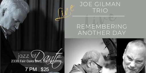 "Joe Gilman Trio - Remembering Another Day ""Live"""