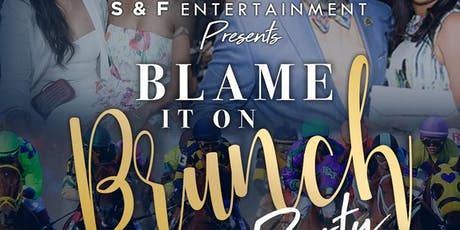 BLAME IT ON BRUNCH / DAY PARTY tickets