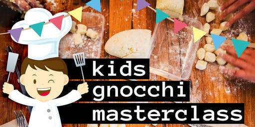 Kids Gnocchi Masterclass with Lunch - School Holidays July