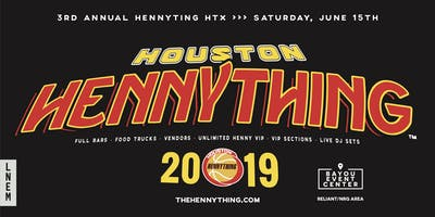 Hennything HTX- Event Tickets