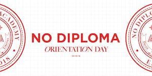 No Diploma - Orientation Day Pop Up