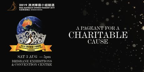 The Miss Australia Chinese Pageant, Brisbane 2019 - A Charitable Event tickets