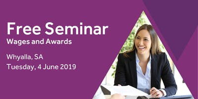 Free Seminar: Calculating Employee Wages – Whyalla, 4th June