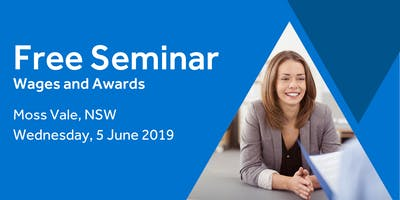 Free Seminar: Calculating Employee Wages – Moss Vale, 5th June