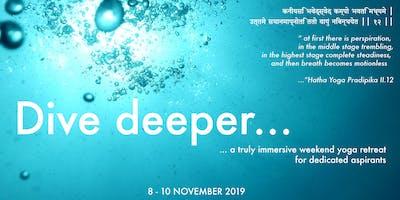 Dive Deeper - a weekend yoga retreat