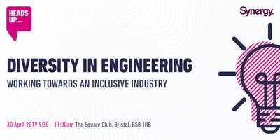 Heads Up Bristol - Diversity and Inclusion in Engineering