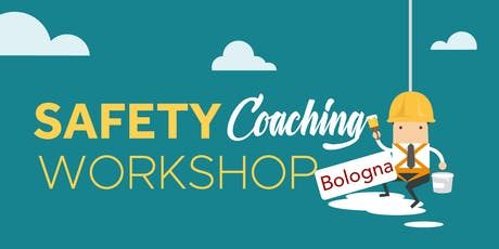 Safety Coaching Workshop | Bologna 2019 biglietti