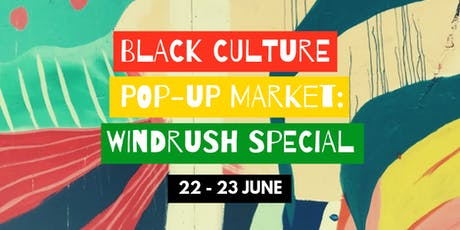 Black Culture Pop-Up Market: Windrush Special  tickets
