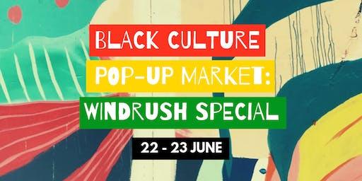 Black Culture Pop-Up Market: Windrush Special