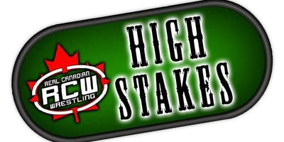Real Canadian Wrestling - High Stakes