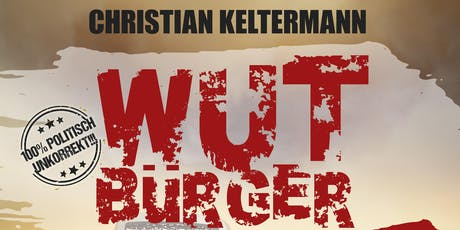 Christian Keltermann - WUTBÜRGER! -Cholerisches Schwarz Kabarett tickets