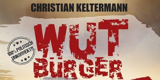 Christian Keltermann - WUTBÜRGER! -Cholerisches Schwarz Kabarett