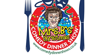 Mrs B's Christmas Comedy Dinner Show tickets