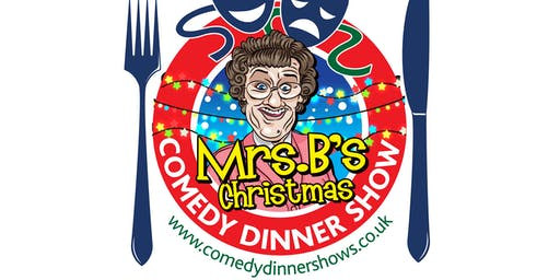 Mrs B's Christmas Comedy Dinner Show
