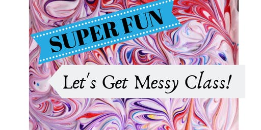 Let's Get Messy!