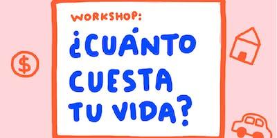 Workshop: ¿Cuánto cuesta tu vida?