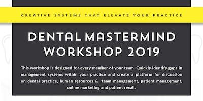 Dental Mastermind Workshop Spring 2019