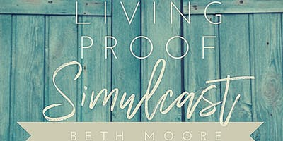Living Proof Live with Beth Moore Simulcast