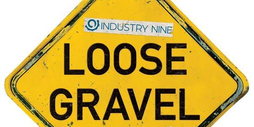 Loose Gravel with Industry Nine