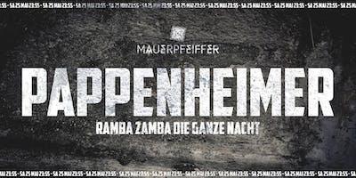 Pappenheimer macht Ramba Zamba die ganze Nacht!