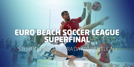 Euro Beach Soccer League Superfinal Figueira da Foz (Portugal) bilhetes