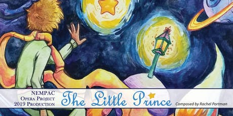 THE LITTLE PRINCE presented by the NEMPAC Opera Project  tickets