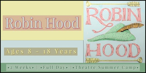 Adventures In Theatre Summer Camp: Robin Hood